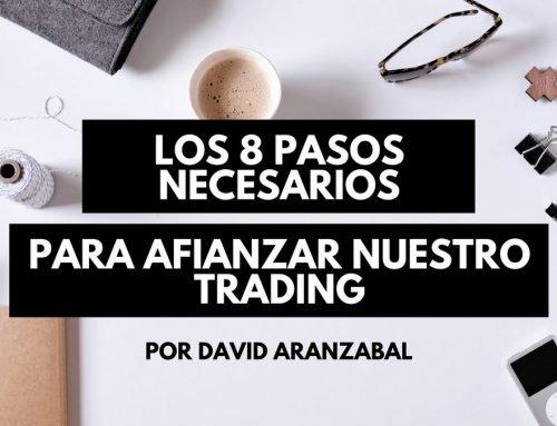 Los 8 pasos necesarios para afianzar nuestro trading